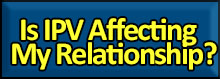 Is IPV affecting my relationship?
